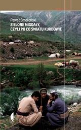 Paweł Smoleński, Zielone migdały, czyli po co światu Kurdowie